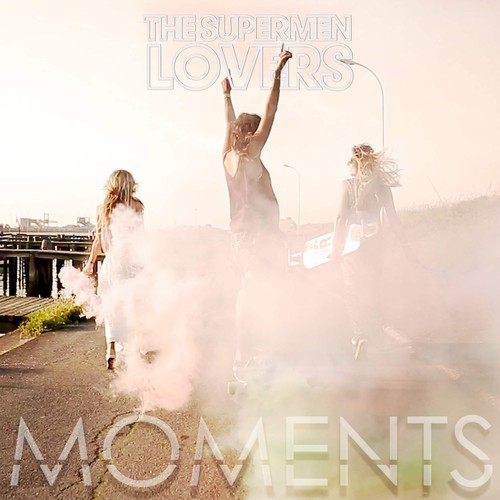 the supermen lovers - moments