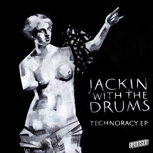 Jackin With The Drums - Technocracy EP