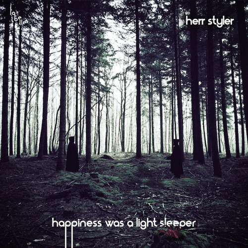 herr styler - happiness was a light sleeper