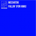 Mechatok - Fallin' [For Ama]