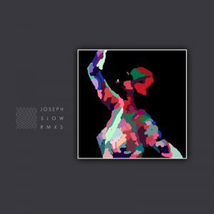 Joseph Slow remixes